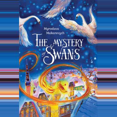 The mystery of swans. Myroslava Makarevych (видання англійською мовою)
